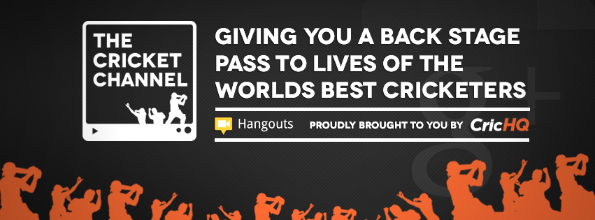 """CricHQ TV launched with a series of Google Hangouts on Air titled """"CricHQ Cricket Chat."""""""