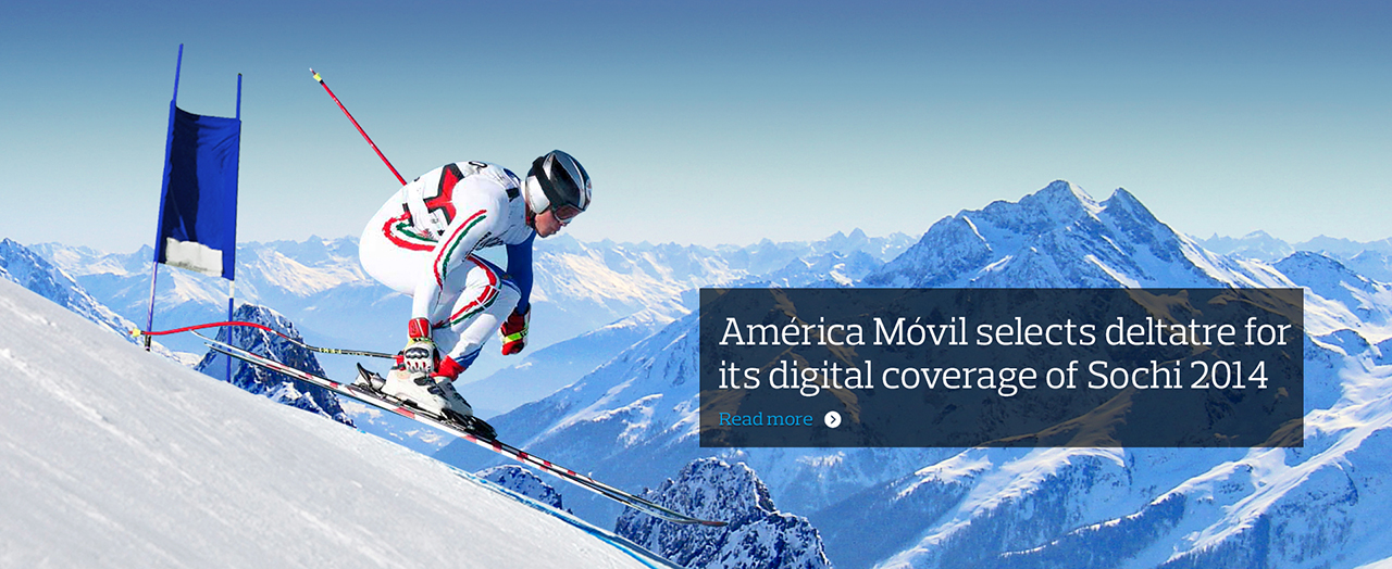 America Movil Chooses Deltatre For 2014 Sochi Olympic Digital Broadcast Services To Latin America - Sports Techie blog