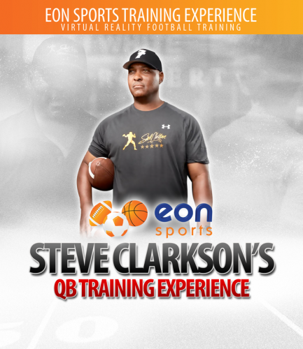 EON Sports Steve Clarkson's Training Experience - For Quarterbacks who want to get better