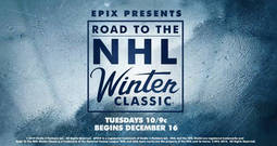 Road to the NHL Winter Classic Premieres on Dec. 16 at 10pm ET/PT, 9CT;  Road to the NHL Stadium Series Premieres on Feb. 3 at 10pm ET/PT, 9CT.