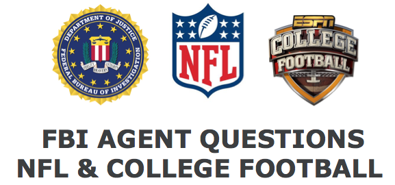 FBI AGENT QUESTIONS NFL AND COLLEGE FOOTBALL