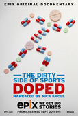 EPIX ORIGINAL DOCUMENTARY DOPED: THE DIRTY SIDE OF SPORTS UNMASKS THE DARK REALITY OF BANNED SUBSTANCE TESTING.