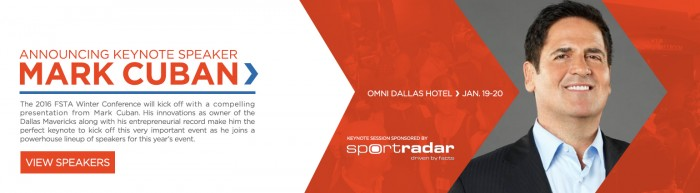 MARK CUBAN TO KEYNOTE FANTASY SPORTS TRADE ASSOCIATION WINTER CONFERENCE IN DALLAS.