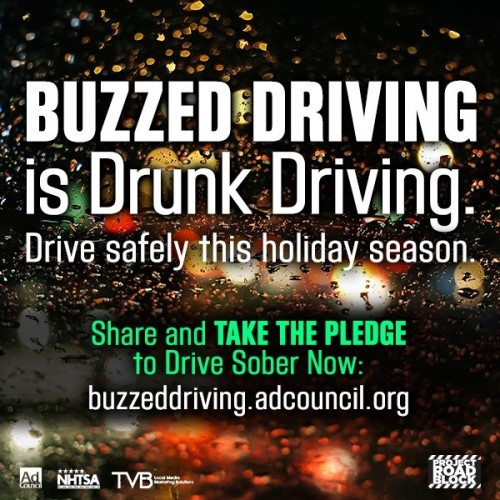 Plan ahead this holiday season – Buzzed Driving is Drunk Driving.