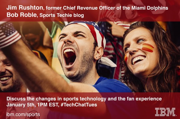 IBM Sports Tech Twitter Chat With Sports Techie And IBMer Jim Rushton.
