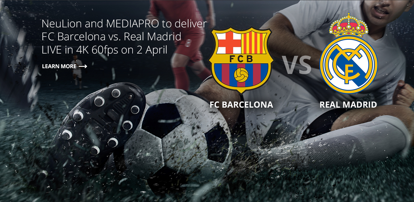 El Clasico Live 4K Streaming By NeuLion and Mediapro
