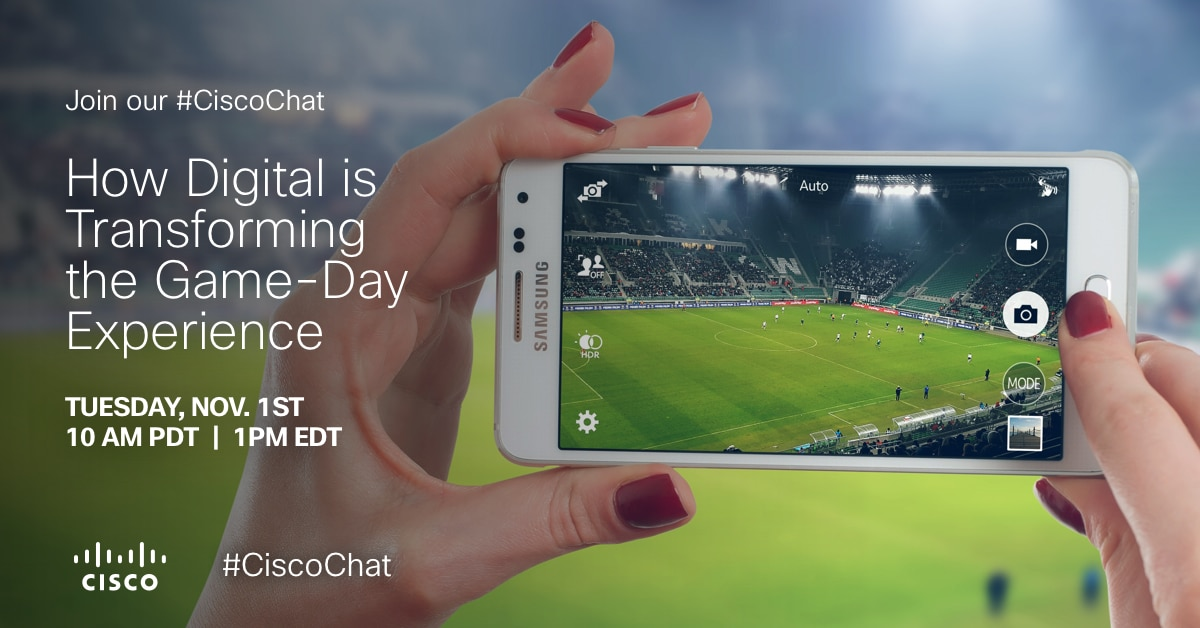 "Cisco SESG ""How Digital is Transforming the Game-Day Experience"" TweetChat With Co-Host Sports Techie."